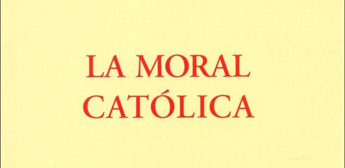 La Moral Católica