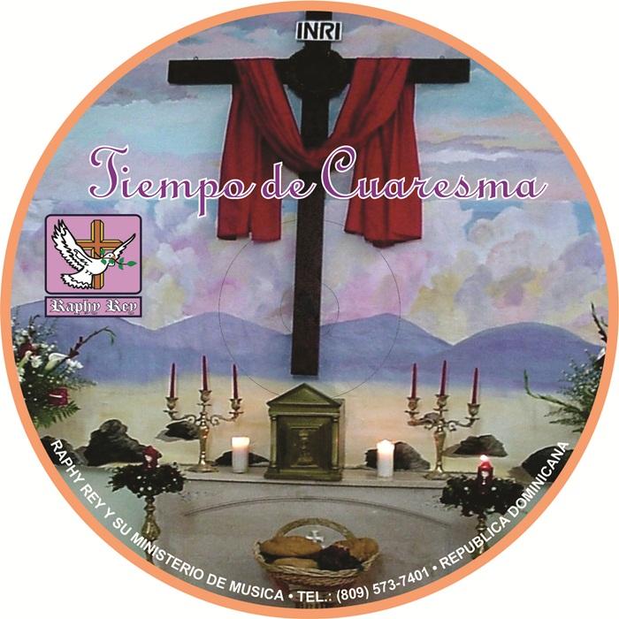 CD: RAPHY REY Y SU MINISTERIO – TIEMPO DE CUARESMA