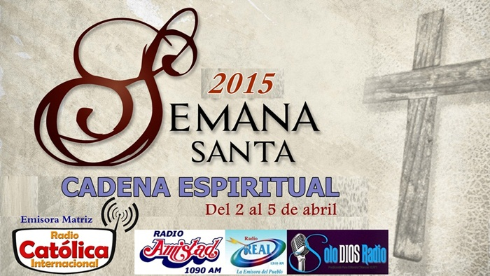 #CADENAESPIRITUAL Semana Santa 2015