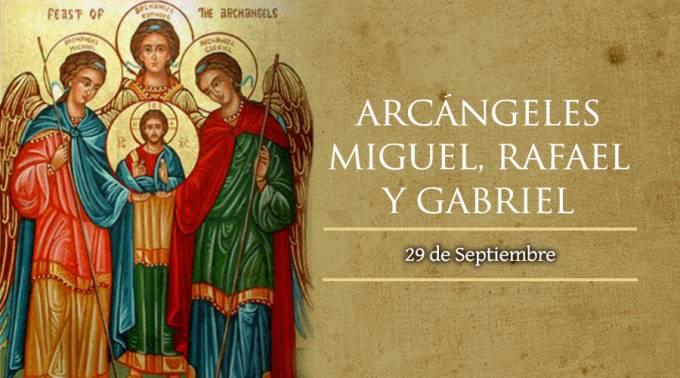 Hoy celebramos a los Santos Arcángeles Miguel, Rafael y Gabriel