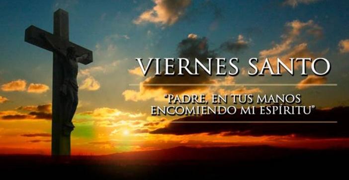 Hoy es Viernes Santo: Celebración de la Pasión del Señor