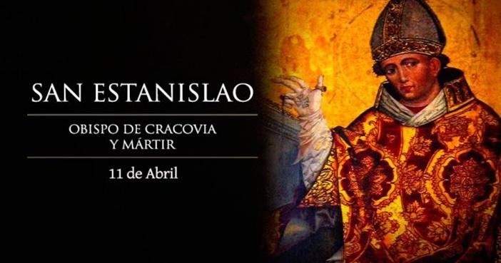 Hoy es la fiesta de San Estanislao, Obispo de Cracovia y mártir