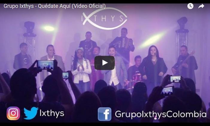 Grupo Ixthys – Quédate Aquí (Video Oficial)