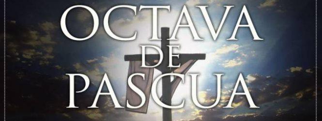 Hoy se inicia la Octava de Pascua