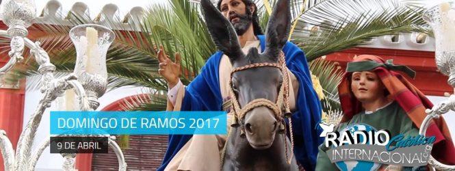 Domingo de Ramos 2017: 9 de Abril